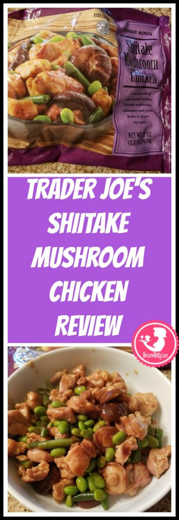 Trader Joe's Shiitake Mushroom Chicken review. Want to know if this is something worth putting on your shopping list from Trader Joe's? All pins link to BecomeBetty.com where you can find reviews, pictures, thoughts, calorie counts, nutritional information, how to prepare, allergy information, price, and how to prepare each product.