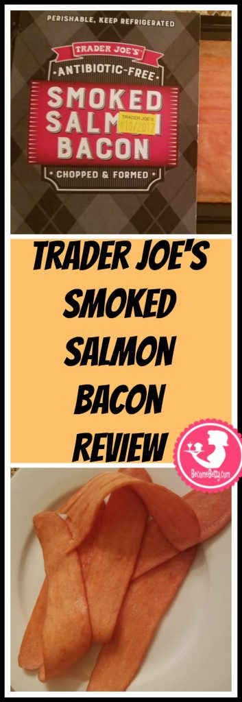 Trader Joe's Smoked Salmon Bacon review. Want to know if this is something worth putting on your shopping list from Trader Joe's? All pins link to BecomeBetty.com where you can find reviews, pictures, thoughts, calorie counts, nutritional information, how to prepare, allergy information, price, and how to prepare each product.
