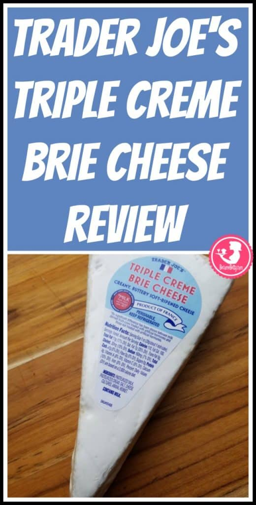 Trader Joe's Triple Creme Brie Cheese Review. Want to know if this is something worth putting on your shopping list from Trader Joe's? All pins link to BecomeBetty.com where you can find reviews, pictures, thoughts, calorie counts, nutritional information, how to prepare, allergy information, price, and how to prepare each product.