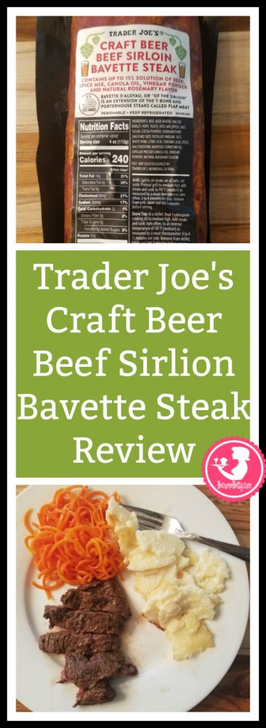 Trader Joe's Craft Beer Beef Sirlion Bavette Steak Review. Want to know if this is something worth buying from Trader Joe's? All pins link to BecomeBetty.com where you can find reviews, pictures, thoughts, calorie counts, nutritional information, how to prepare, allergy information, price, and how to prepare each product.