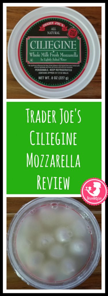 Trader Joe's Ciliegine Mozzarella review. Want to know if this is something worth buying from Trader Joe's? All pins link to BecomeBetty.com where you can find reviews, pictures, thoughts, calorie counts, nutritional information, how to prepare, allergy information, price, and how to prepare each product.