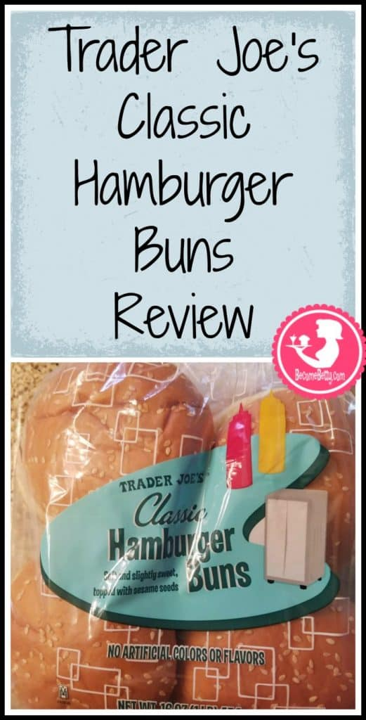 Trader Joe's Classic Hamburger Buns review. Want to know if this is something worth buying from Trader Joe's? All pins link to BecomeBetty.com where you can find reviews, pictures, thoughts, calorie counts, nutritional information, how to prepare, allergy information, price, and how to prepare each product.