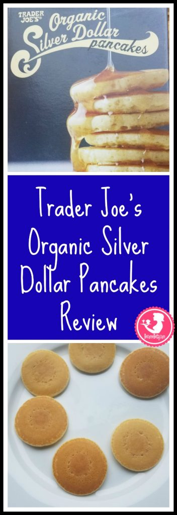 Trader Joe's Organic Silver Dollar Pancakes review. Want to know if this is something worth buying from Trader Joe's? All pins link to BecomeBetty.com where you can find reviews, pictures, thoughts, calorie counts, nutritional information, how to prepare, allergy information, price, and how to prepare each product.