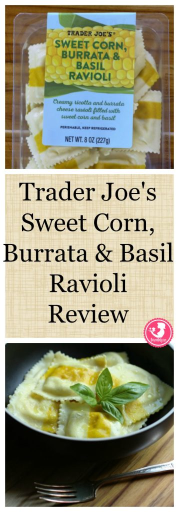 Trader Joes Sweet Corn, Burrata and Basil Ravioli Review. Want to know if this is something worth buying from Trader Joe's? All pins link to BecomeBetty.com where you can find reviews, pictures, thoughts, calorie counts, nutritional information, how to prepare, allergy information, and how to prepare each product.