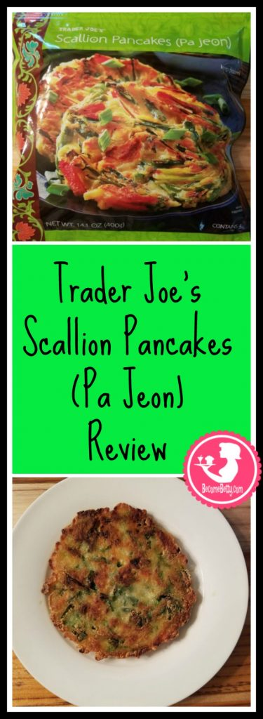 Trader Joes Scallion Pancakes (Pa Jeon) Review. Want to know if this is something worth buying from Trader Joe's? All pins link to BecomeBetty.com where you can find reviews, pictures, thoughts, calorie counts, nutritional information, how to prepare, allergy information, and how to prepare each product.
