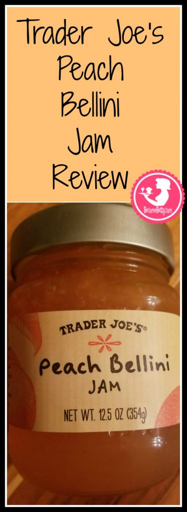 Trader Joes Peach Bellini Jam review. Want to know if this is something worth buying from Trader Joe's? All pins link to BecomeBetty.com where you can find reviews, pictures, thoughts, calorie counts, nutritional information, how to prepare, allergy information, and how to prepare each product.