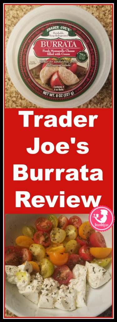 Trader Joe's Burrata is mozarella cheese with a creamy center. Want to know if this is something worth buying from Trader Joe's? All pins link to BecomeBetty.com where you can find reviews, pictures, thoughts, calorie counts, nutritional information, how to prepare, allergy information, and how to prepare each product.