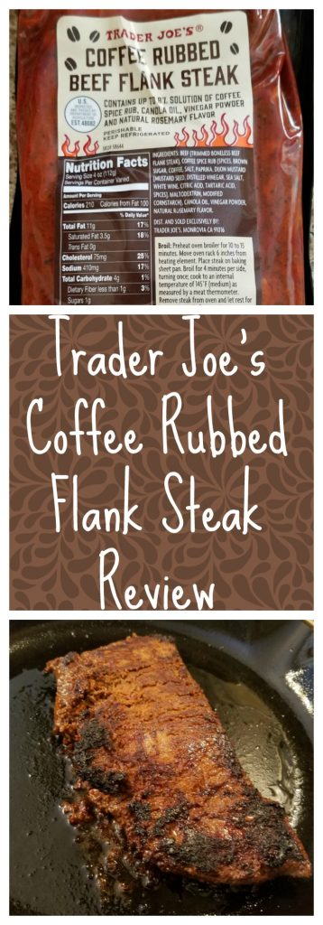 Trader Joes Coffee Rubbed Flank Steak Review. Want to know if this is something worth buying from Trader Joe's? All pins link to BecomeBetty.com where you can find reviews, pictures, thoughts, calorie counts, nutritional information, how to prepare, allergy information, and how to prepare each product.