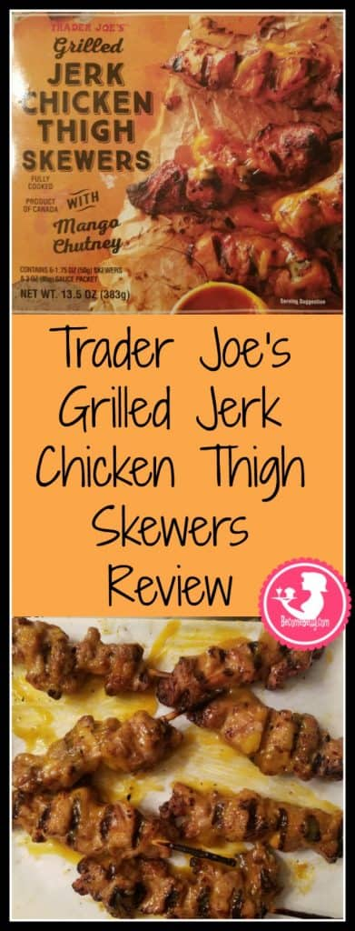 Trader Joe's Grilled Jerk Chicken Thigh Skewers with Mango Chutney review of this seasonal frozen product. Want to know if this is something worth buying from Trader Joe's? All pins link to BecomeBetty.com where you can find reviews, pictures, thoughts, calorie counts, nutritional information, how to prepare, allergy information, and how to prepare each product.