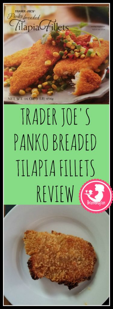 Trader Joes Panko Breaded Tilapia Fillets taste like fresh seafood but come in individually frozen. Want to know if this is something worth buying from Trader Joe's? All pins link to BecomeBetty.com where you can find reviews, pictures, thoughts, calorie counts, nutritional information, how to prepare, allergy information, and how to prepare each product.