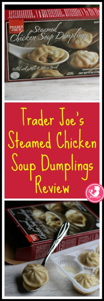 Trader Joe's Steamed Chicken Soup Dumplings review. Want to know if this is something worth putting on your shopping list from Trader Joe's? All pins link to BecomeBetty.com where you can find reviews, pictures, thoughts, calorie counts, nutritional information, how to prepare, allergy information, price, and how to prepare each product.