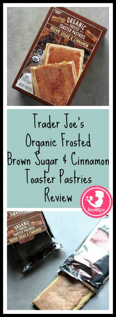 Trader Joe's Frosted Brown Sugar and Cinnamon Toaster Pastries review. Want to know if this is something worth buying from Trader Joe's? All pins link to BecomeBetty.com where you can find reviews, pictures, thoughts, calorie counts, nutritional information, how to prepare, allergy information, price, and how to prepare each product.