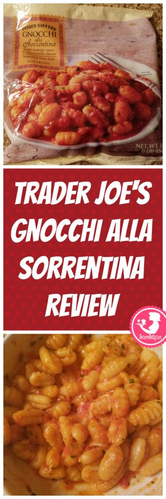 Trader Joe's Gnocchi Alla Sorrentina review. Want to know if this is something worth putting on your shopping list from Trader Joe's? All pins link to BecomeBetty.com where you can find reviews, pictures, thoughts, calorie counts, nutritional information, how to prepare, allergy information, price, and how to prepare each product.