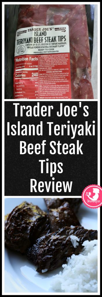 Trader Joe's Island Teriyaki Steak Tips review. Want to know if this is something worth putting on your shopping list from Trader Joe's? All pins link to BecomeBetty.com where you can find reviews, pictures, thoughts, calorie counts, nutritional information, how to prepare, allergy information, price, and how to prepare each product.