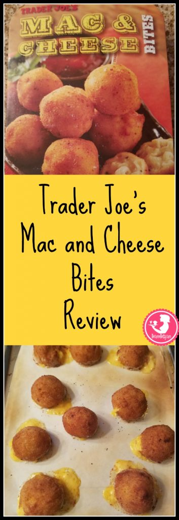 Trader Joe's Mac and Cheese Bites Review. Want to know if this is something worth putting on your shopping list from Trader Joe's? All pins link to BecomeBetty.com where you can find reviews, pictures, thoughts, calorie counts, nutritional information, how to prepare, allergy information, price, and how to prepare each product.
