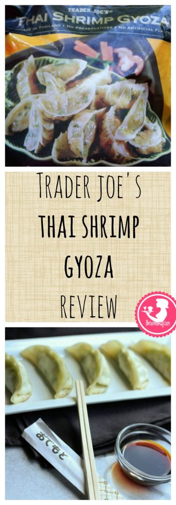 Trader Joes Thai Shrimp Gyoza review is posted. Want to know if this is something worth buying from Trader Joe's? All pins link to BecomeBetty.com where you can find reviews, pictures, thoughts, calorie counts, nutritional information, how to prepare, allergy information, and how to prepare each product.