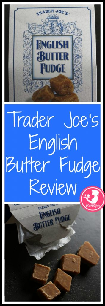 Trader Joe's English Butter Fudge is a sweet candy with no chocolate.  My review is posted. Want to know if this is something worth putting on your shopping list from Trader Joe's? All pins link to BecomeBetty.com where you can find reviews, pictures, thoughts, calorie counts, nutritional information, how to prepare, allergy information, price, and how to prepare each product.
