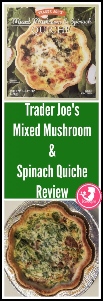 Trader Joe's Mixed Mushrooms and Spinach Quiche review. Want to know if this is something worth putting on your shopping list from Trader Joe's? All pins link to BecomeBetty.com where you can find reviews, pictures, thoughts, calorie counts, nutritional information, how to prepare, allergy information, price, and how to prepare each product.