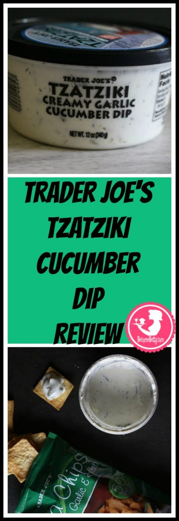 Trader Joe's Tzatziki Cucumber Dip review. Want to know if this is something worth putting on your shopping list from Trader Joe's? All pins link to BecomeBetty.com where you can find reviews, pictures, thoughts, calorie counts, nutritional information, how to prepare, allergy information, price, and how to prepare each product.