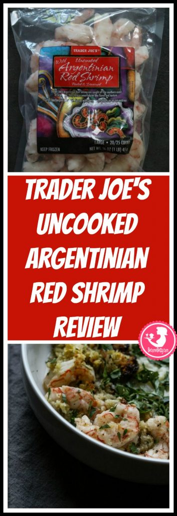 Trader Joe's Uncooked Argentinian Red Shrimp review. Want to know if this is something worth putting on your shopping list from Trader Joe's? All pins link to BecomeBetty.com where you can find reviews, pictures, thoughts, calorie counts, nutritional information, how to prepare, allergy information, price, and how to prepare each product.