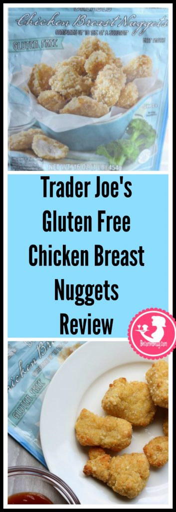 Trader Joe's Gluten Free Chicken Breast Nuggets review. Want to know if this is something worth putting on your shopping list from Trader Joe's? All pins link to BecomeBetty.com where you can find reviews, pictures, thoughts, calorie counts, nutritional information, how to prepare, allergy information, price, and how to prepare each product.