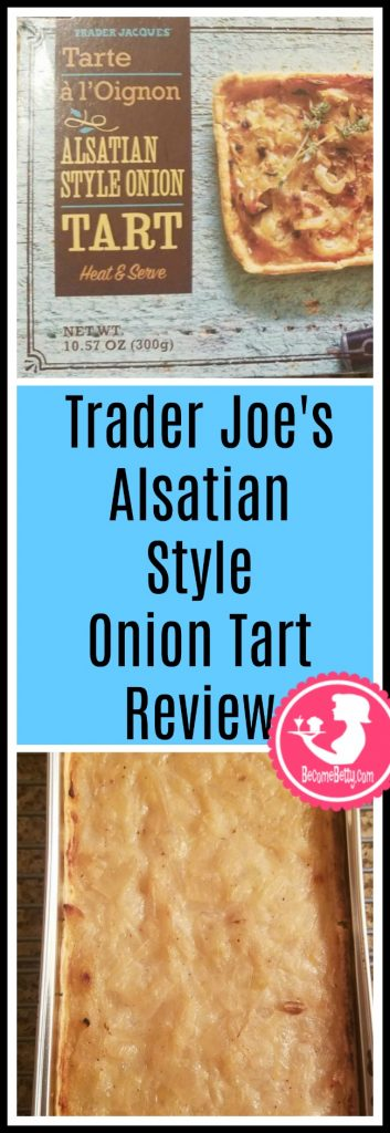 Trader Joe's Alsatian Style Onion Tart review.  Want to know if this is something worth putting on your shopping list from Trader Joe's? All pins link to BecomeBetty.com where you can find reviews, pictures, thoughts, calorie counts, nutritional information, how to prepare, allergy information, and price.
