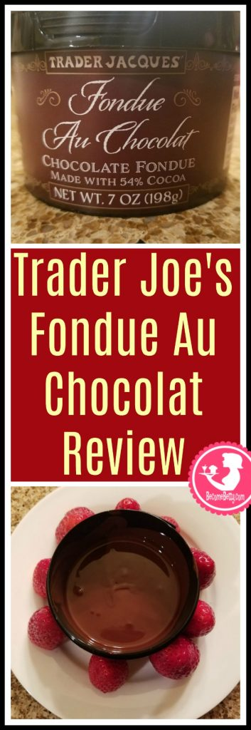 Trader Joe's Fondue Au Chocolat or Chocolate fondue review. Want to know if this is something worth putting on your shopping list from Trader Joe's? All pins link to BecomeBetty.com where you can find reviews, pictures, thoughts, calorie counts, nutritional information, how to prepare, allergy information, and price.