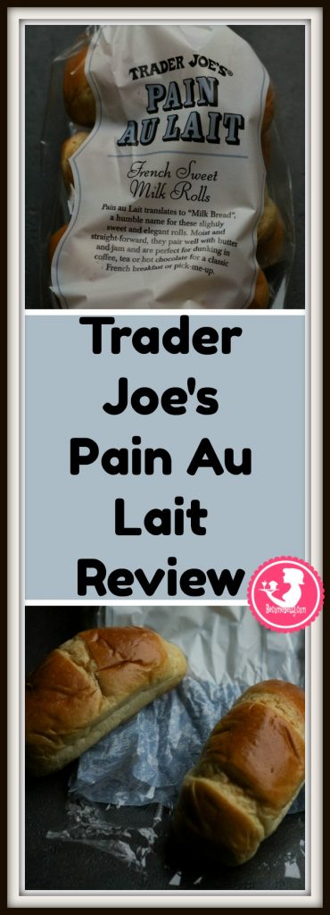 Trader Joe's Pain Au Lait review. Want to know if this is something worth putting on your shopping list from Trader Joe's? All pins link to BecomeBetty.com where you can find reviews, pictures, thoughts, calorie counts, nutritional information, how to prepare, allergy information, and price.