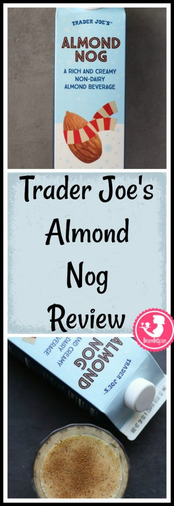 Trader Joe's Almond Nog review is posted. Want to know if this is something worth putting on your shopping list from Trader Joe's? All pins link to BecomeBetty.com where you can find reviews, pictures, thoughts, calorie counts, nutritional information, how to prepare, allergy information, and price.