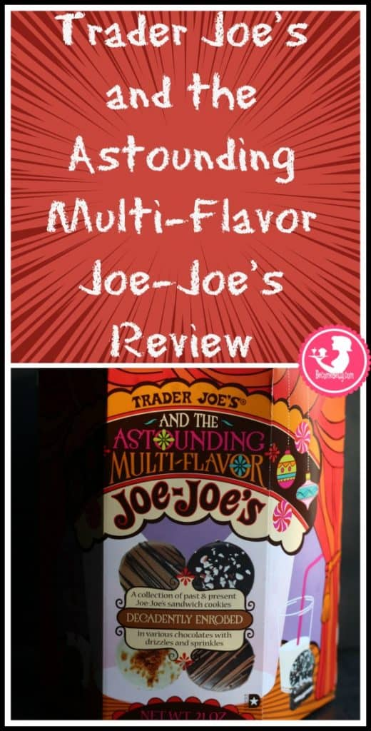 Trader Joe's and the Astounding Multiflavor Joe Joe's review is posted. Each review features pictures, product and nutritional information including packaging, allergy and ingredient information, and pricing.