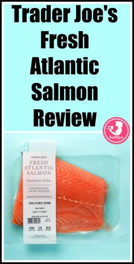 Trader Joe's Fresh Atlantic Salmon Review Pin for Pinterest