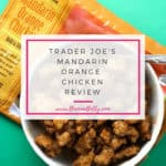 Trader Joe's Mandarin Orange Chicken review is posted with pictures, product and nutritional information along with buying recommendations to see if this is worth putting on your next shopping list. #traderjoes