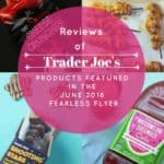 Trader Joe's June 2018 Fearless Flyer