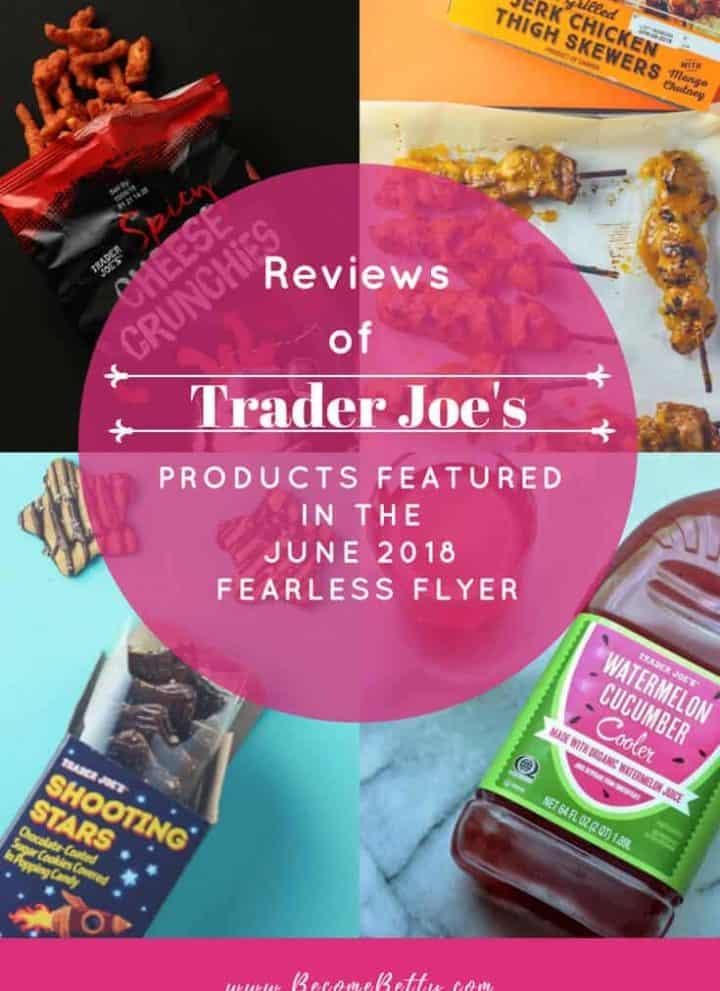 Trader Joe's June 2018 Fearless Flyer