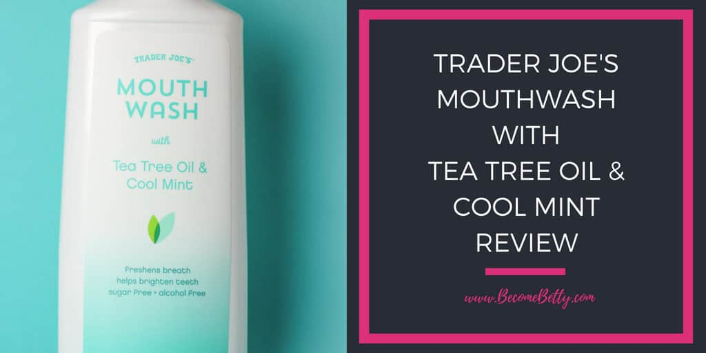 Trader Joe's Mouth Wash with Tea Tree Oil and Cool Mint