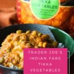 Trader Joe's Indian Fare Tikka Vegetables review #traderjoes