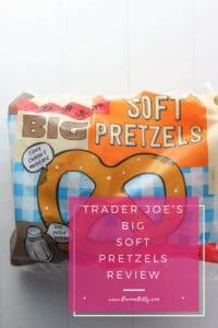 Trader Joe's Big Soft Pretzels review