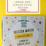 Trader Joe's Seltzer Water flavored with Lemon and Ginger Juice review