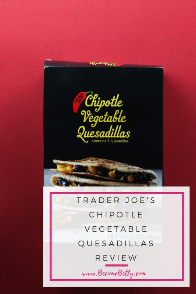 Trader Joe's Chipotle Vegetable Quesadillas review