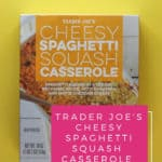 Trader Joe's cheesy spaghetti squash casserole review