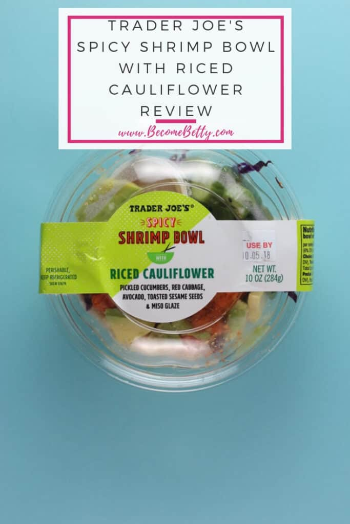 Trader Joe's Spicy Shrimp Bowl with Riced Cauliflower review #traderjoes