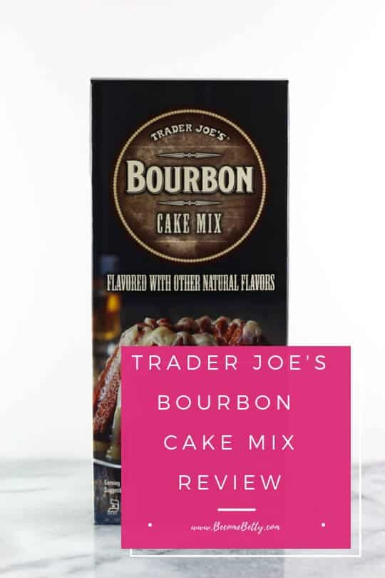 Trader Joe's Bourbon Cake Mix Pin for Pinterest