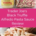 Pin for Trader Joe's Black Truffle Alfredo review