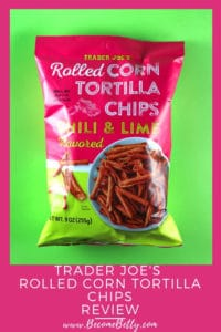Trader Joe's Rolled Corn Tortilla Chips Review Pin for Pinterest