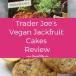 Pinterest Image for Trader Joe's Vegan Jackfruit Cakes review