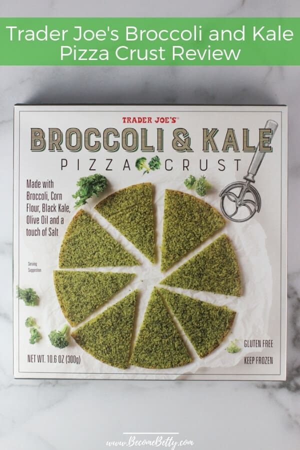 Trader Joe's Broccoli and Kale Pizza Crust review pin for Pinterest