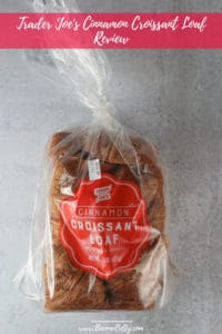 Trader Joe's Cinnamon Croissant Loaf review Pin for Pinterest