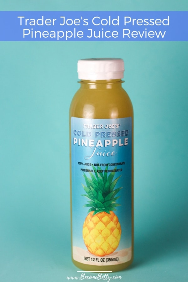 Trader Joe's Cold Pressed Pineapple Juice Review Pin for Pinterest