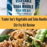 Trader Joe's Vegetable and Soba Noodle Stir Fry Kit review pin for Pinterest