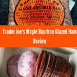 Trader Joe's Maple Bourbon Glazed Ham review pin for Pinterest